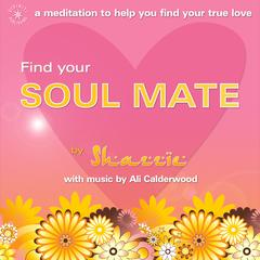 Find Your Soul Mate by Shazzie audiobook