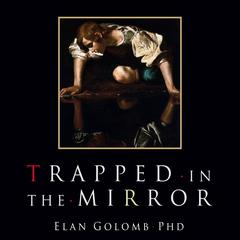 Trapped in the Mirror by Elan Golomb audiobook