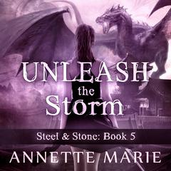 Unleash the Storm by Annette Marie audiobook