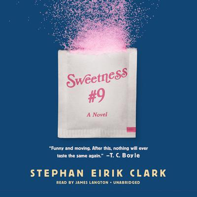 Sweetness #9 by Stephan Eirik Clark audiobook