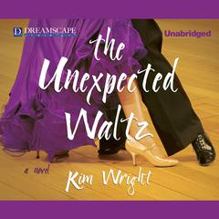 The Unexpected Waltz by Kim Wright audiobook
