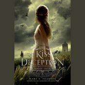 The Kiss of Deception by  Mary E. Pearson audiobook