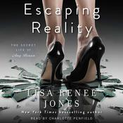Escaping Reality by  Lisa Renee Jones audiobook
