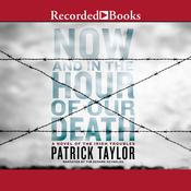 Now and in the Hour of Our Death by  Patrick Taylor audiobook