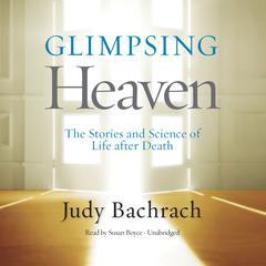 Glimpsing Heaven by Judy Bachrach audiobook