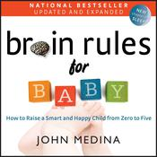 Brain Rules for Baby (Updated and Expanded) by  John Medina audiobook