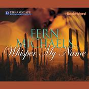 Whisper My Name by  Fern Michaels audiobook