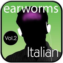 Rapid Italian, Vol. 2 by Earworms Learning audiobook