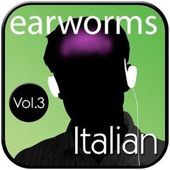 Rapid Italian, Vol. 3 by Earworms Learning audiobook
