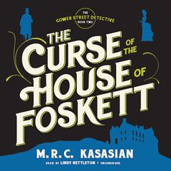 The Curse of the House of Foskett by M. R. C. Kasasian audiobook
