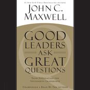 Good Leaders Ask Great Questions by  John C. Maxwell audiobook