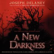 A New Darkness by  Joseph Delaney audiobook