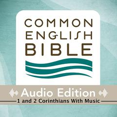 CEB Common English Bible Audio Edition with music - 1 and 2 Corinthians by Common English Bible audiobook