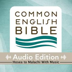 CEB Common English Bible Audio Edition with music - Hosea-Malachi by Common English Bible audiobook