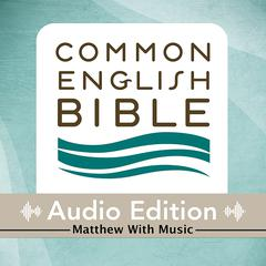 CEB Common English Bible Audio Edition with music - Matthew by Common English Bible audiobook