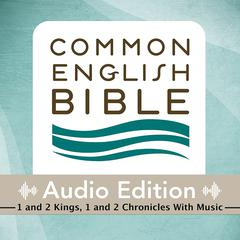 Common English Bible, Audio Edition: 1 and 2 Kings, 1 and 2 Chronicles