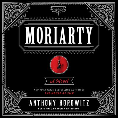 Moriarty by Anthony Horowitz audiobook