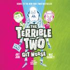 The Terrible Two Get Worse by Mac Barnett, Jory John