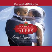 Sweet Silver Bells by  Rochelle Alers audiobook