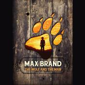 The Wolf and the Man by  Max Brand audiobook