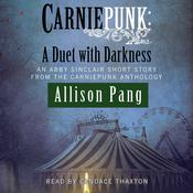Carniepunk: A Duet with Darkness by  Allison Pang audiobook