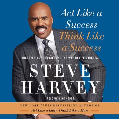 Act Like a Success, Think Like a Success by Steve Harvey audiobook