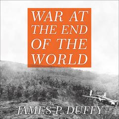 War at the End of the World by James P. Duffy audiobook