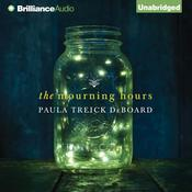 The Mourning Hours by  Paula Treick DeBoard audiobook