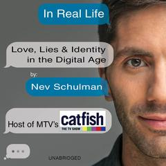 In Real Life by Nev Schulman audiobook