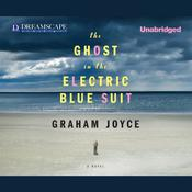 The Ghost in the Electric Blue Suit by  Graham Joyce audiobook