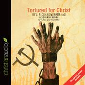 Tortured for Christ by  Richard Wurmbrand audiobook