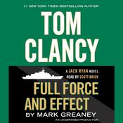 Tom Clancy Full Force and Effect by  Mark Greaney audiobook