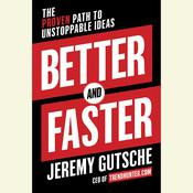 Better and Faster by  Jeremy Gutsche audiobook
