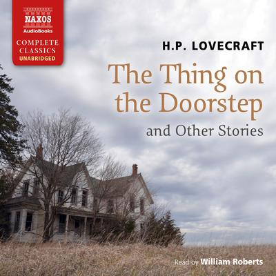 The Thing on the Doorstep and Other Stories by H. P. Lovecraft audiobook