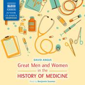 Great Men and Women in the History of Medicine by  David Angus audiobook