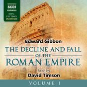 The Decline and Fall of the Roman Empire, Volume I by  Edward Gibbon audiobook