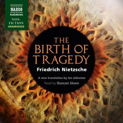 The Birth of Tragedy by Friedrich Nietzsche audiobook