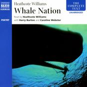 Whale Nation by  Heathcote Williams audiobook