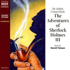 The Adventures of Sherlock Holmes – Volume III by Arthur Conan Doyle audiobook
