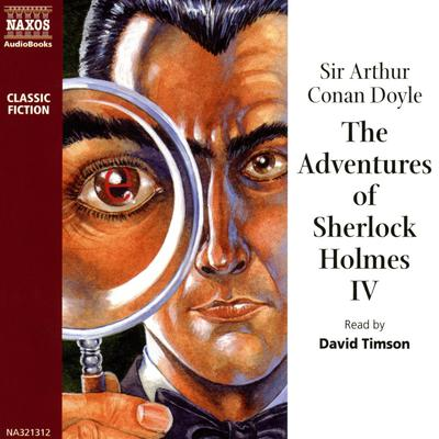 The Adventures of Sherlock Holmes – Volume IV by Arthur Conan Doyle audiobook