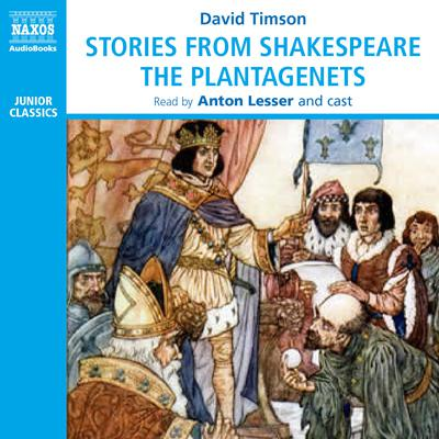 Stories from Shakespeare – The Plantagenets by David Timson audiobook