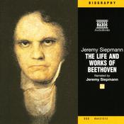 The Life and Works of Beethoven by  Jeremy Siepmann audiobook