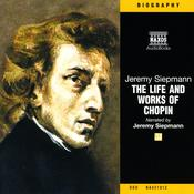 The Life and Works of Frédéric Chopin by  Jeremy Siepmann audiobook