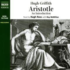 Aristotle – An Introduction by Hugh Griffith audiobook