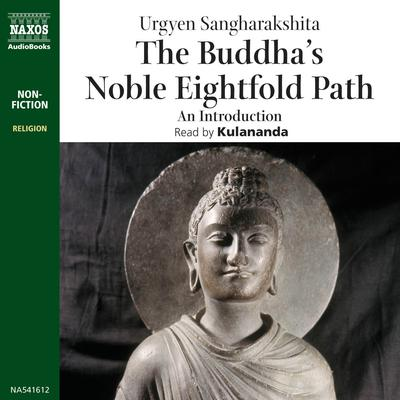 The Buddha's Noble Eightfold Path by Urgyen Sangharakshita audiobook