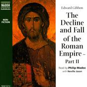 The Decline and Fall of the Roman Empire, Part II by  Edward Gibbon audiobook