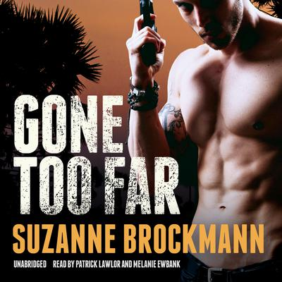 Gone Too Far by Suzanne Brockmann audiobook