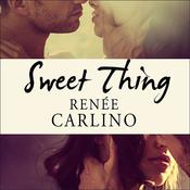 Sweet Thing by  Renée Carlino audiobook