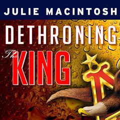 Dethroning the King by Julie MacIntosh audiobook