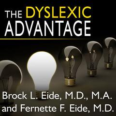 The Dyslexic Advantage by Brock L. Eide audiobook